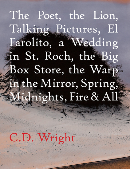 The Poet The Lion Talking Pictures El Farolito A Wedding in St Roch The Big Box Store The Warp in the Mirror Spring Midnights Fire & All - cover