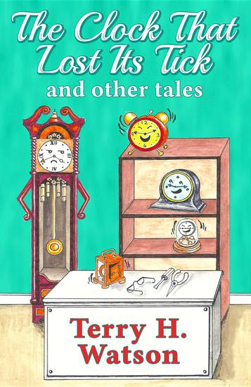 The Clock That Lost Its Tick and Other Tales - cover