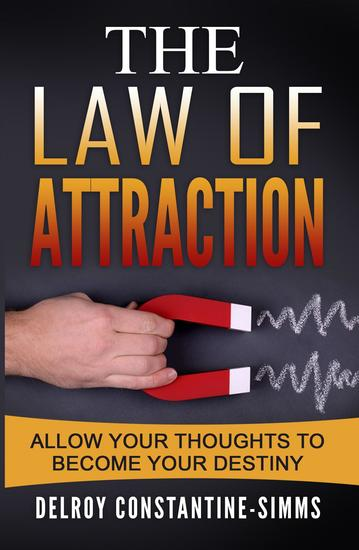 The Law of Attraction - Allow Your Thoughts To Become Your Destiny - cover