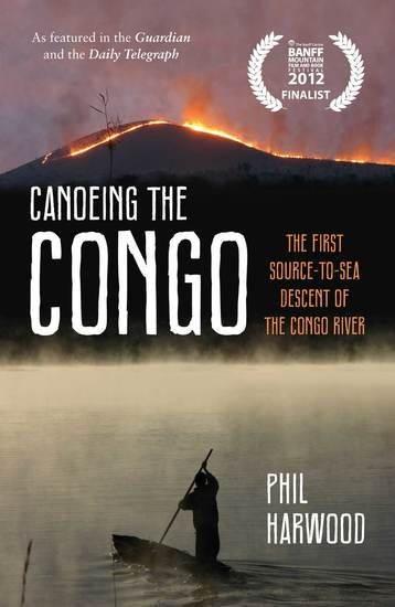 Canoeing the Congo - The First Source-to-Sea Descent of the Congo River - cover