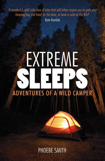 Extreme Sleeps - Adventures of a Wild Camper - cover
