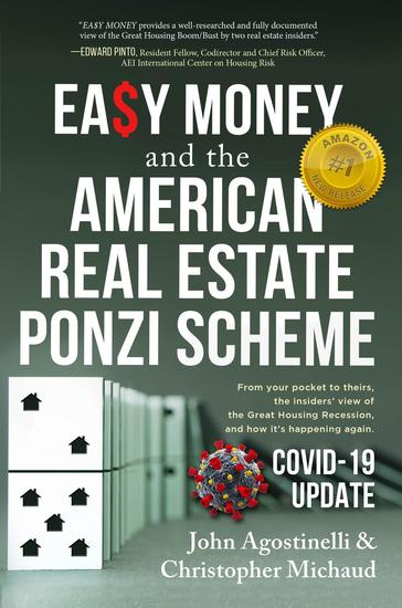 EASY MONEY and the American Real Estate Ponzi Scheme - From your pocket to theirs the insiders' view of the Great Housing Recession and how it's happening again - cover