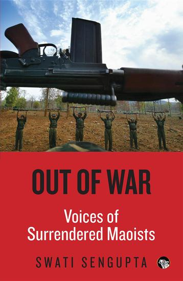 Out of War - Voices of Surrendered Maoists - cover