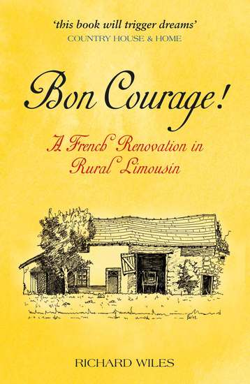 Bon Courage - A French Renovation in Rural Limousin - cover
