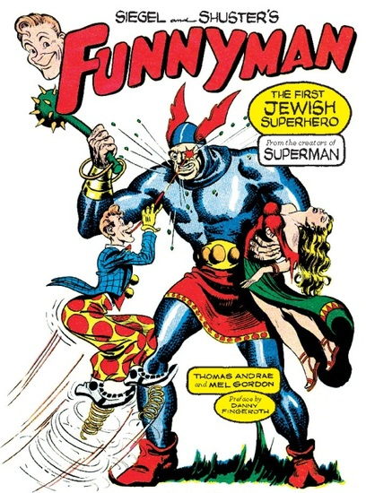 Siegel and Shuster's Funnyman - The First Jewish Superhero from the Creators of Superman - cover