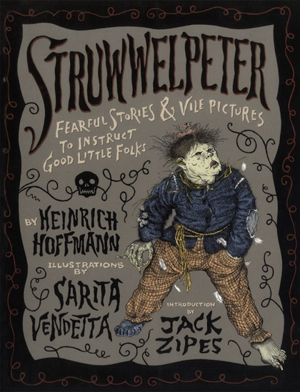 Struwwelpeter - Fearful Stories and Vile Pictures to Instruct Good Little Folks - cover