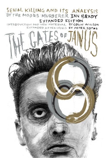 The Gates of Janus - Serial Killing and its Analysis by the Moors Murderer Ian Brady - cover