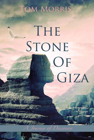 The Stone of Giza - A Journey of Discovery - cover