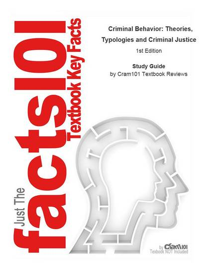 e-Study Guide for: Criminal Behavior: Theories Typologies and Criminal Justice by Jacqueline B Helfgott ISBN 9781412904872 - cover