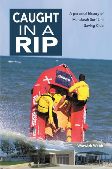 Caught In A Rip - A personal history of Mandurah Surf Life Saving Club - cover