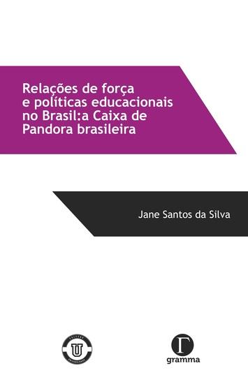 Relações de força e políticas educacionais no Brasil - a caixa de Pandora brasileira - cover