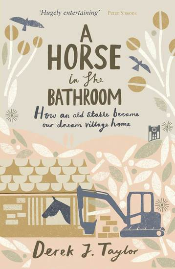 A Horse in the Bathroom - How an Old Stable Became Our Dream Village Home - cover