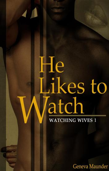 He Likes to Watch - Watching Wives - cover