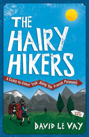 The Hairy Hikers - A Coast-to-Coast Trek Along the French Pyrenees - cover