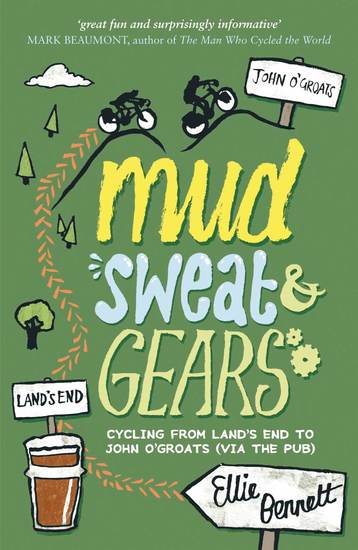 Mud Sweat and Gears - Cycling from Land's End to John o'Groats (Via the Pub) - cover