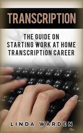 Transcription: The Guide On Starting Work At Home Transcription Career - cover