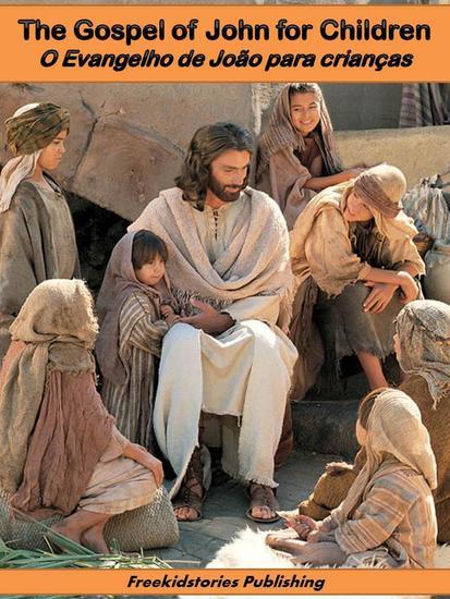 O evangelho de João para crianças - The Gospel of John for Children - cover