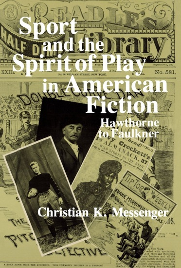 Sport and the Spirit of Play in American Fiction - Hawthorne to Faulkner - cover