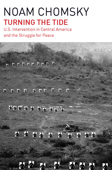 Turning the Tide - US Intervention in Central America and the Struggle for Peace - cover