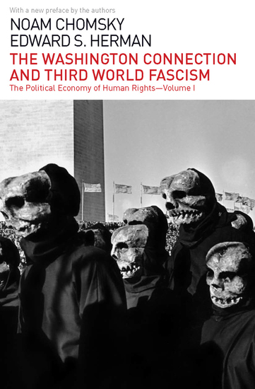 The Washington Connection and Third World Fascism - The Political Economy of Human Rights: Volume I - cover