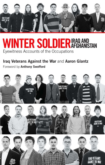 Winter Soldier: Iraq and Afghanistan - Eyewitness Accounts of the Occupation - cover