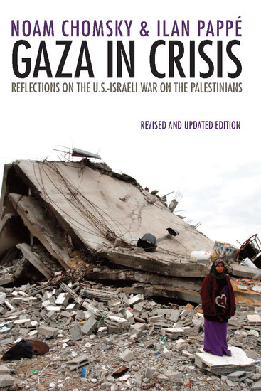 Gaza in Crisis - Reflections on the US-Israeli War Against the Palestinians - cover