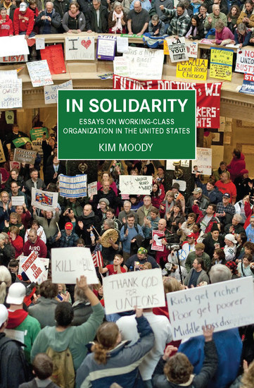 In Solidarity - Essays on Working-Class Organization and Strategy in the United States - cover