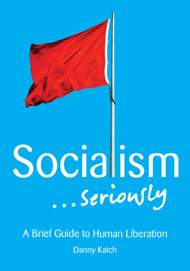 Socialism Seriously - A Brief Guide to Human Liberation - cover