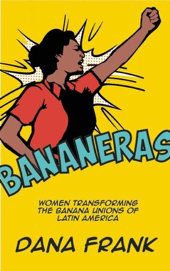Bananeras - Women Transforming the Banana Unions of Latin America - cover