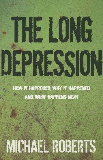 The Long Depression - Marxism and the Global Crisis of Capitalism - cover