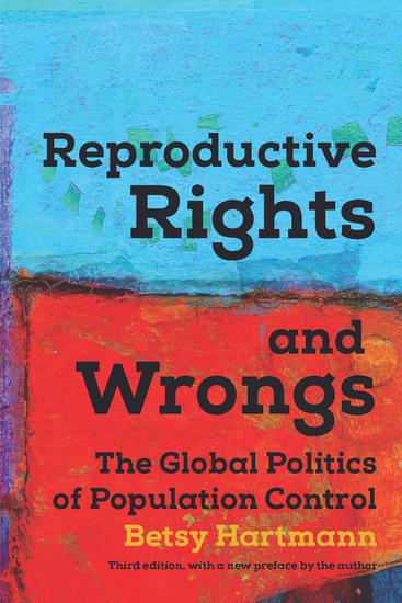 Reproductive Rights and Wrongs - The Global Politics of Population Control - cover