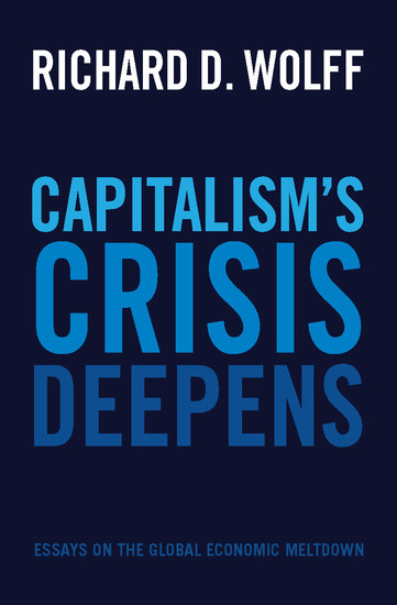 Capitalism's Crisis Deepens - Essays on the Global Economic Meltdown - cover