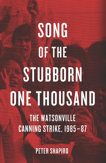 Song of the Stubborn One Thousand - The Watsonville Canning Strike 1985-87 - cover