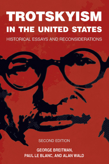 Trotskyism in the United States - Historical Essays and Reconsiderations - cover