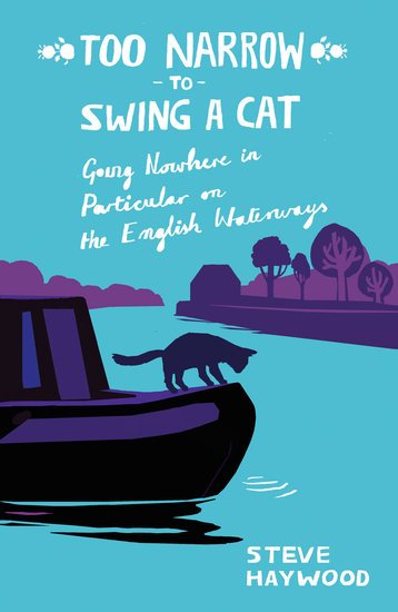 Too Narrow to Swing a Cat - Going Nowhere in Particular on the English Waterways - cover