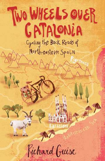 Two Wheels Over Catalonia - Cycling the Back Roads of North-Eastern Spain - cover