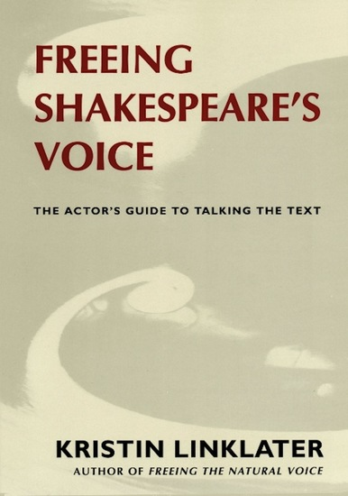 Freeing Shakespeare's Voice - The Actor's Guide to Talking the Text - cover