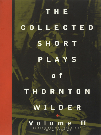 The Collected Short Plays of Thornton Wilder Volume II - cover