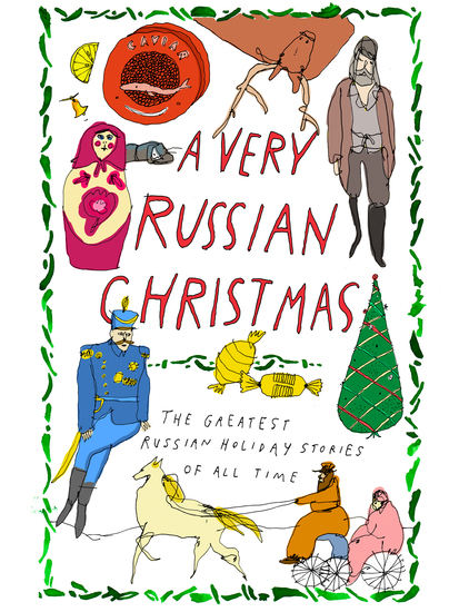 A Very Russian Christmas - The Greatest Russian Holiday Stories of All Time - cover
