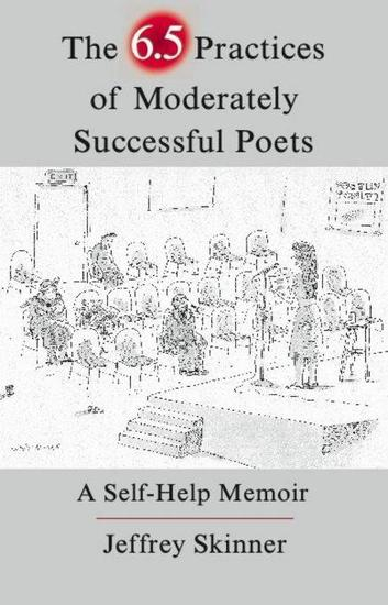 The 65 Practices of Moderately Successful Poets - A Self-Help Memoir - cover