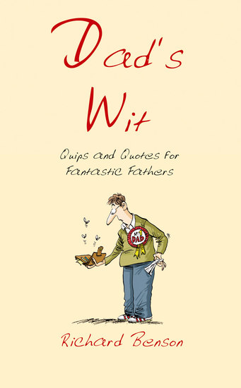 Dad's Wit - Quips and Quotes for Fantastic Fathers - cover