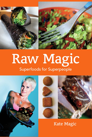 Raw Magic - Super Foods for Super People - cover
