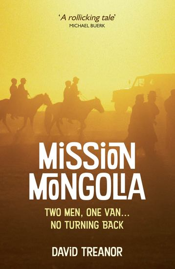 Mission Mongolia - Two Men One Van… No Turning Back - cover