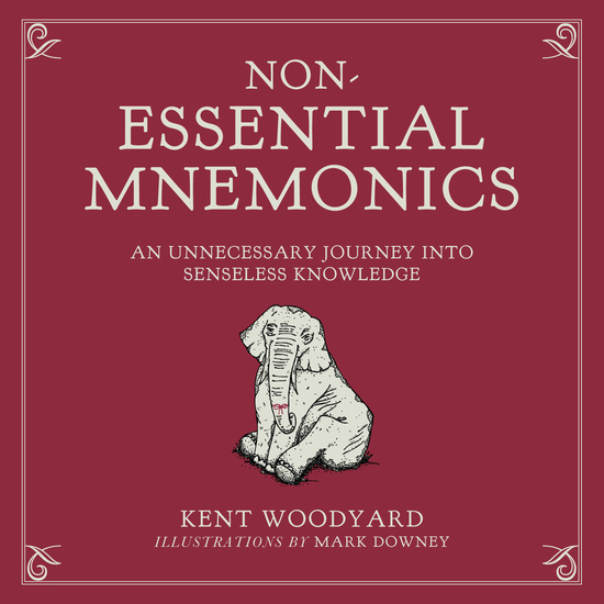 Non-Essential Mnemonics - An Unnecessary Journey into Senseless Knowledge - cover