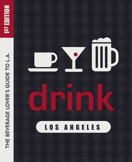 Drink: Los Angeles - The Drink Lover's Guide to LA - cover