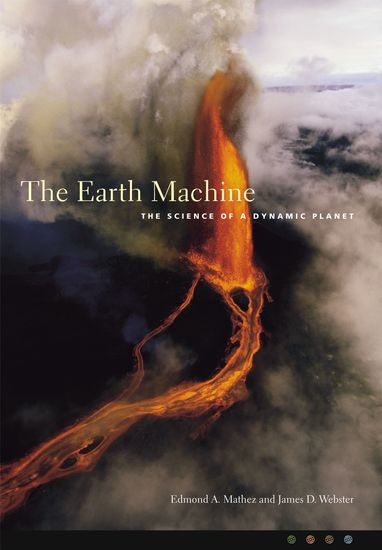 The Earth Machine - The Science of a Dynamic Planet - cover