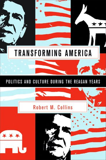 Transforming America - Politics and Culture During the Reagan Years - cover