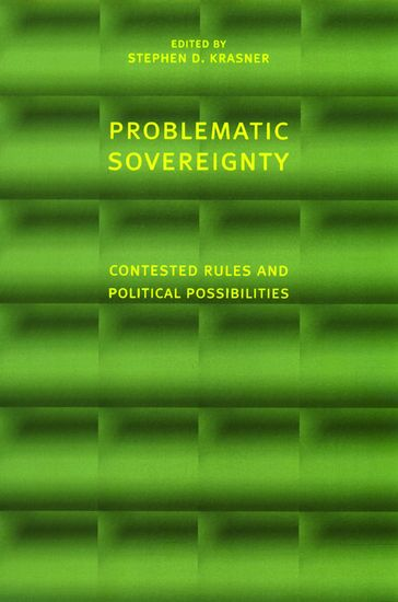 Problematic Sovereignty - Contested Rules and Political Possibilities - cover