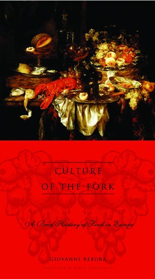 Culture of the Fork - A Brief History of Everyday Food and Haute Cuisine in Europe - cover