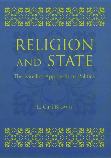 Religion and State - The Muslim Approach to Politics - cover